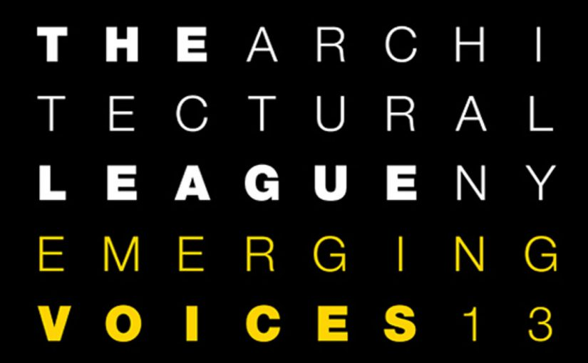 Emerging Voices 2013, Architectural League of New York